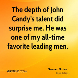 The depth of John Candy's talent did surprise me. He was one of my all ...