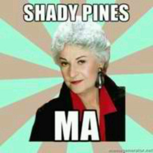 Golden Girls Quote...bwhahaha...who doesn't like