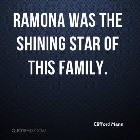 Clifford Mann - Ramona was the shining star of this family.