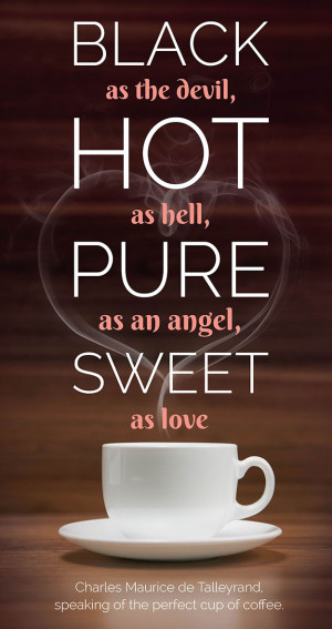 Negro como o diabo, quente como o inferno, puro como um anjo e doce ...