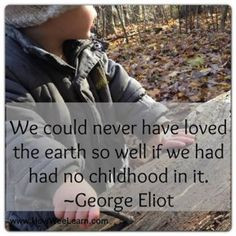 quotes about nature, children, kindness, and the importance of play ...