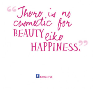 There Is No Cosmetic For Beauty…