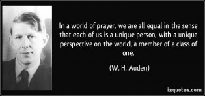 In a world of prayer, we are all equal in the sense that each of us is ...