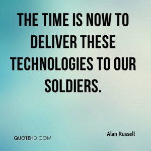 The time is now to deliver these technologies to our soldiers.
