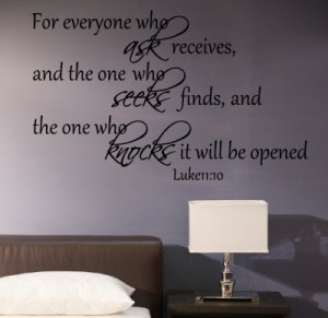 Luke 11:10 For Everyone...Religious Wall Decal Quotes