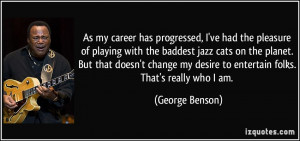 More George Benson Quotes