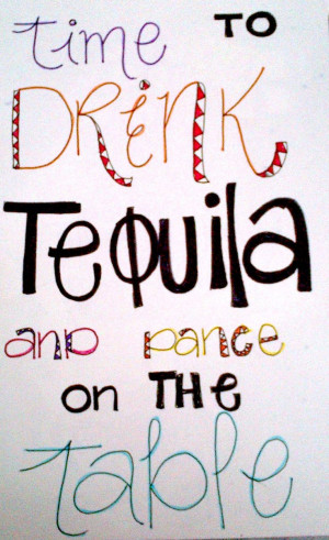 tequila and dance on the table #quote #tequila #mexican #party Quotes ...