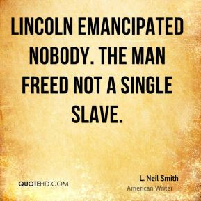 neil-smith-l-neil-smith-lincoln-emancipated-nobody-the-man-freed.jpg