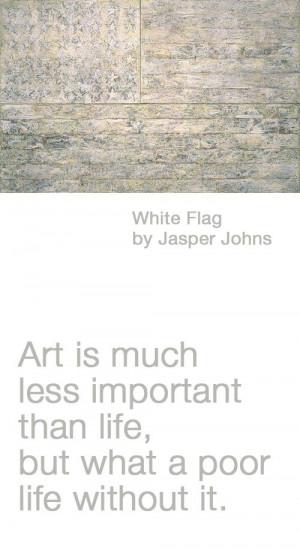 ... -cera.com/white-flag-encaustic-painting-by-jasper-johns/ #art #quotes
