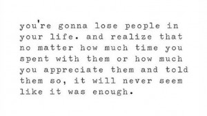 When you lose someone you love..