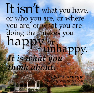 you are, or where you are, or what you are doing that makes you happy ...