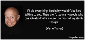 quote-if-i-did-everything-i-probably-wouldn-t-be-here-talking-to-you ...