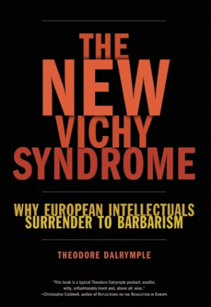 """Start by marking """"The New Vichy Syndrome: Why European Intellectuals ..."""