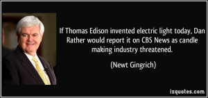 If Thomas Edison invented electric light today, Dan Rather would ...