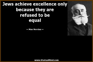 ... they are refused to be equal - Max Nordau Quotes - StatusMind.com