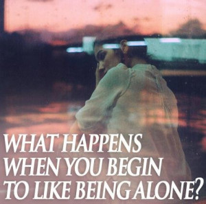 Smart wise quotes and sayings love be alone