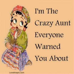 im that crazy aunt