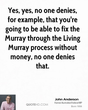 ... Murray through the Living Murray process without money, no one denies