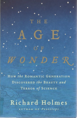 The Age of Wonder: How the Romantic Generation Discovered the Beauty ...