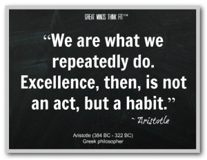 Habits Quote We are what we repeatedly do Excellence Habit 1