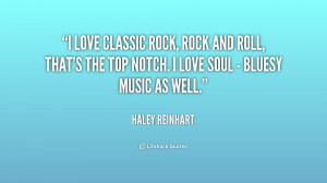 quote-Haley-Reinhart-i-love-classic-rock-rock-and-roll-237593.png