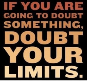 Don't doubt yourself!!