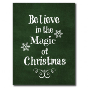 Believe in the magic of Christmas Quote Post Card