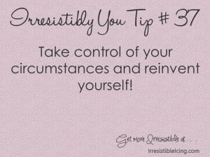 reinvent yourself quotes | Irresistible Icing: Reinvent Yourself ...