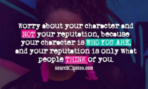 Worry about your character