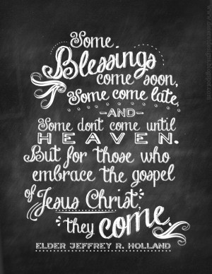 Some Blessings Come Soon, Some Come Late, and Some Don't Come Until ...
