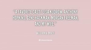 favorite cast? Lisa Kudrow, Anthony Hopkins, Gene Hackman, Morgan ...