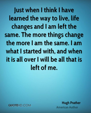 ... -prather-quote-just-when-i-think-i-have-learned-the-way-to-live.jpg