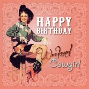 Happy Birthday Weekend Cowgirl!