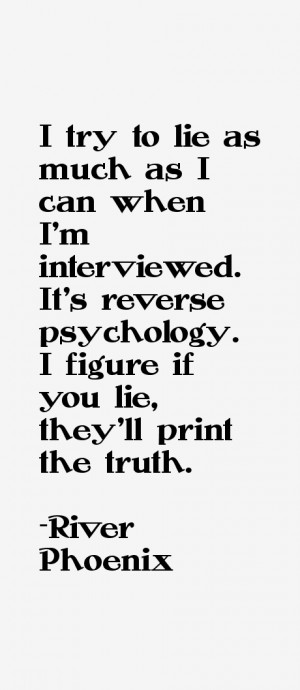 try to lie as much as I can when I 39 m interviewed It 39 s reverse