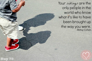 quotes of the day siblings day quotes picture quotes on siblings quote