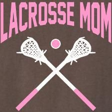Are you a lacrosse mom? All of our players had a mom who supported ...