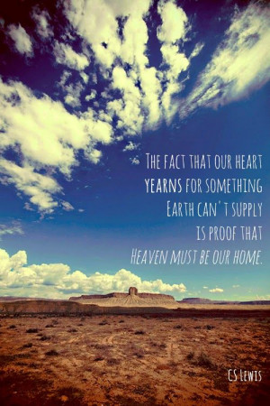 LOVE this quote from CS Lewis. Makes sense of that