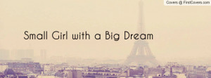 Small Girl with a Big Dream Profile Facebook Covers