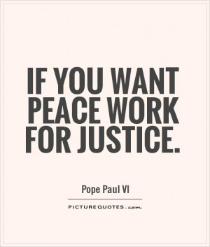 pope paul vi quotes if you want peace work for justice pope paul vi