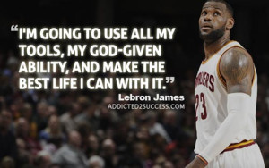 ... with 26 of LeBron James's Greatest Quotes | Addicted 2 Success