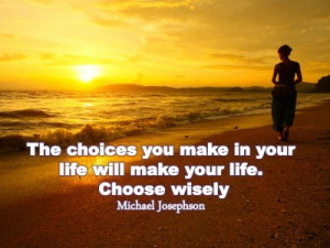 image for QUOTES & POSTER: The choices you make in your life will make ...