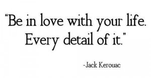 Jack kerouac positive quotes and love life sayings