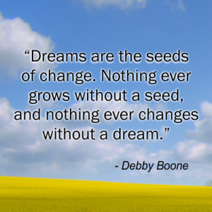 ... Are The Seeds Of Change – Debbie Boone – Famous Quotes Memes