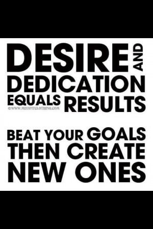 Desire...Dedication...