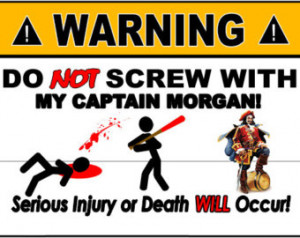 Captain Morgan RUM Warning Sign - A luminum and Are Perfect for Gags ...