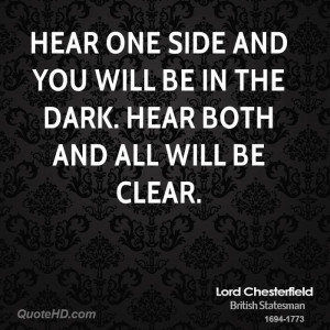 Hear one side and you will be in the dark. Hear both and all will be ...