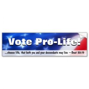 Vote Pro-Life, Conservative Patriotic Car Bumper Sticker