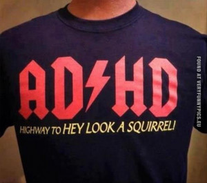 Funny Pictures - ADHD - Highway to HEY LOOK A SQUIRREL