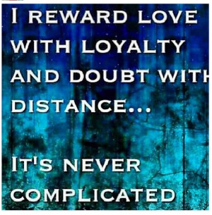 Loyalty---oh my...I do this. :-(