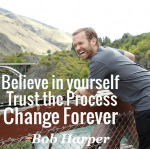 Trust the process, Change forever! -Bob Harper Will you watch Biggest ...